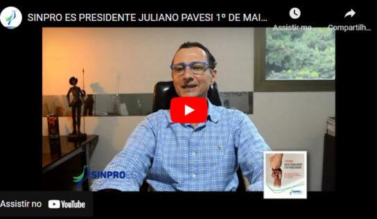 SINPRO/ES PRESIDENTE JULIANO PAVESI – 1º DE MAIO 2021