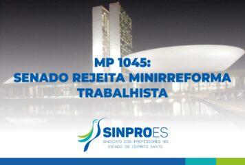 MP 1045/2021: SENADO REJEITA MINIRREFORMA TRABALHISTA
