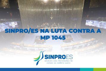 SINPRO/ES NA LUTA CONTRA A MP 1045